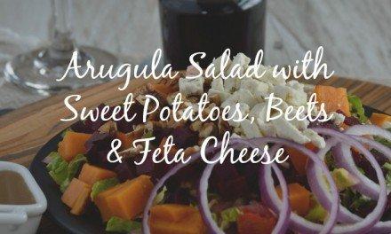 Arugula-Sweet Potatoes, Roasted Beets, and Feta