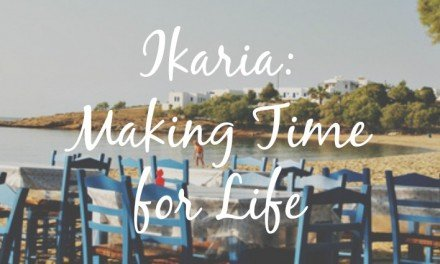 Ikaria-Making Time for Life