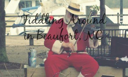 Fiddling Around in Beaufort, NC [Quaint Seaside Village]