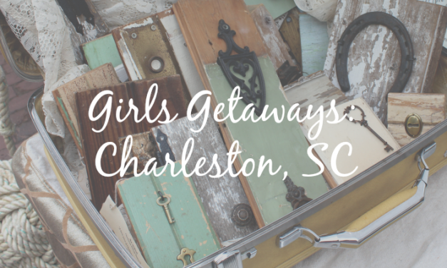 Girl Getaways Charleston [Southern Charm mixed with  Southern Sauce]