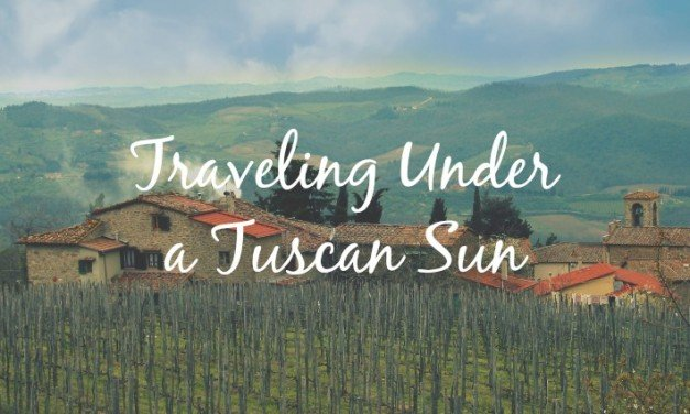 Traveling Under a Tuscan Sun [Florence]