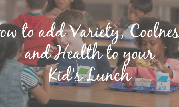 How to Add Cool, Healthy Choices to your Kid's Lunches [Video]
