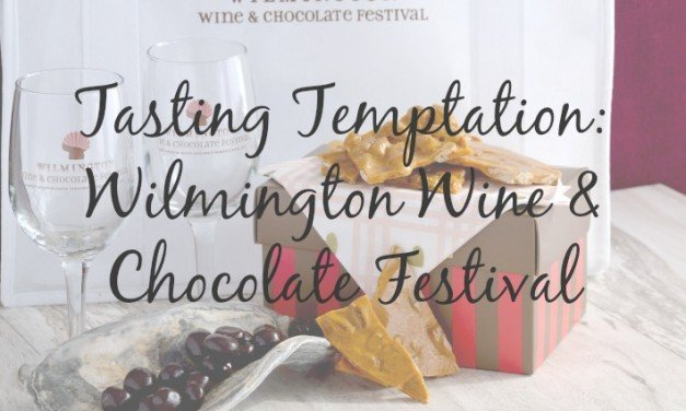Tasting Temptation: Wilmington Wine & Chocolate Festival