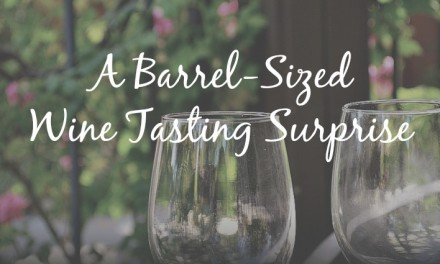 A Barrel-Sized Wine Tasting Surprise