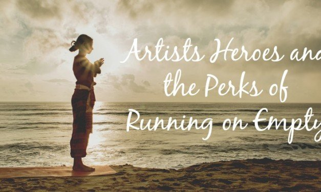 Artists, Heroes, and Running on Empty [Guest Essay]