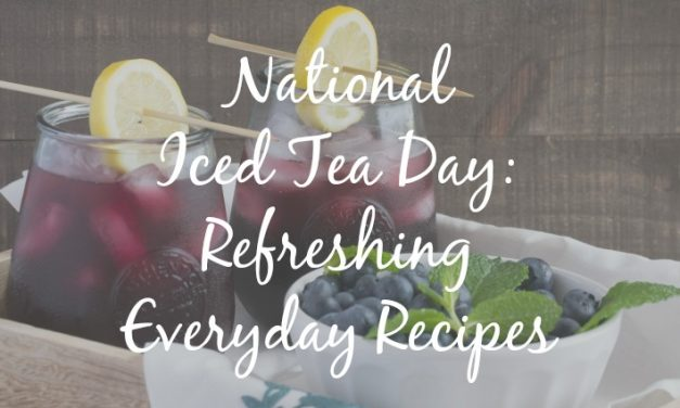 National Iced Tea Day: Refreshing Everyday Recipes