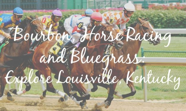 Bourbon, Horse Racing and Bluegrass: Explore Louisville, Kentucky