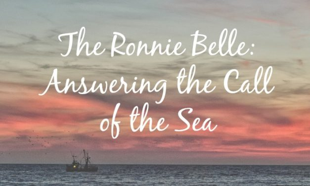 The Ronnie Belle: Answering the Call of the Sea