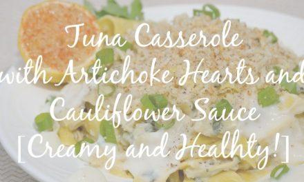 Creamy Tuna Pasta Casserole with Artichokes and Cauliflower Sauce