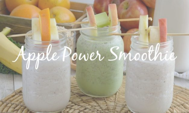 Apple Power Smoothies [3 Simple Recipes for Liquid Sunshine]
