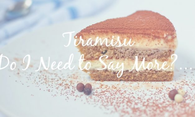Tiramasu: Sweet, Light, Easy, Delicious…[Dessert Recipe]