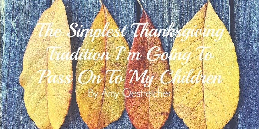 The Simplest Thanksgiving Tradition I'm Going To Pass On To My Children