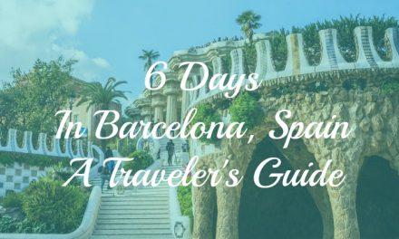 6 Days in Barcelona-A Traveler's Guide