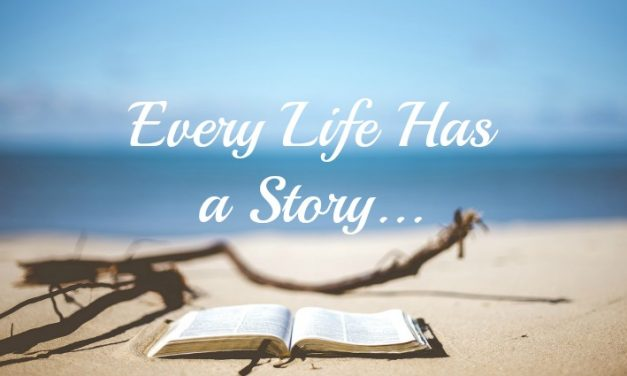Every Life Has a Story: Inspiring Others with Yours!