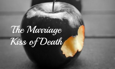 The Marriage Kiss of Death
