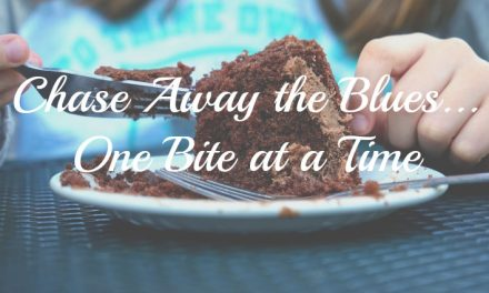 Chase Away the Blues One Bite at a Time