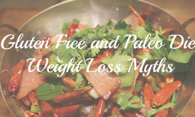 Gluten Free and Paleo Diet Weight Loss: Myth or Truth?