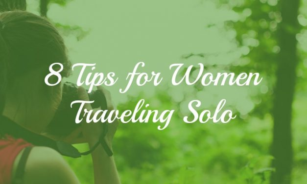 8 Survival Tips for Women Traveling Solo