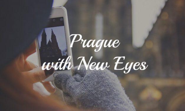 Prague with New Eyes