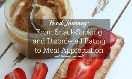 Food Journey: From Snack-Sucking and Disordered Eating to Meal Appreciation