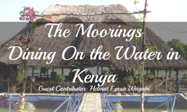 Floating Restaurant in Kenya: The Moorings Experience