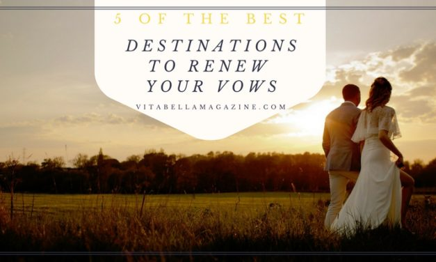 5 of the Best Destinations to Renew Your Vows