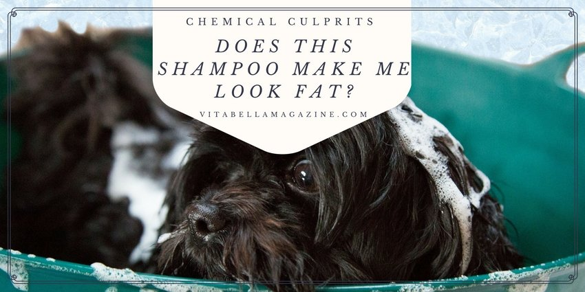 Does This Shampoo Make Me Look Fat?