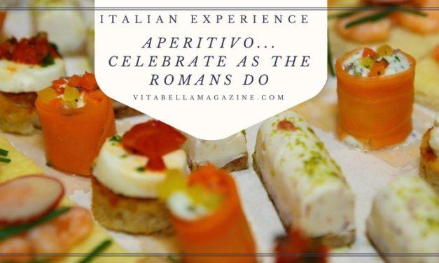 Apertivo: Celebrate as the Romans Do